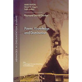 Power - Knowledge and Domination by Raymond Daniel Gorden - 978876300