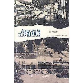From Syria to Seminole - Memoir of a High Plains Merchant by Ed Aryain