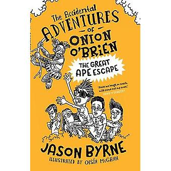 The Accidental Adventures of Onion O'Brien - The Great Ape Escape by T