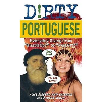 Sale portugais - argot quotidienne de - What's Up ? -à -F * % # off ! -par
