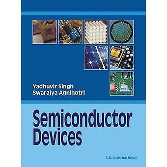 Semiconductor Devices by Yaduvir Singh - Swarajya Agnihotri - 9789380