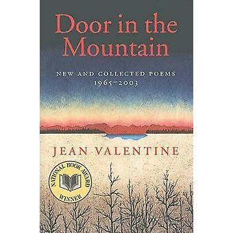 Door in the Mountain - New and Collected Poems - 1965-2003 by Jean Val
