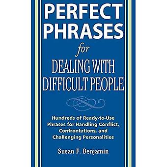 Perfect Phrases for Dealing with Difficult People: Hundreds of Ready-to-Use Phrases for Handling Conflict, Confrontations and Challenging Personalities: ... Challenging Personalities (Perfect Phrases)