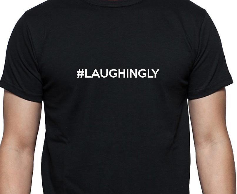 #Laughingly Hashag Laughingly Black Hand Printed T shirt