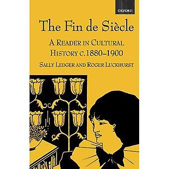 La Fin De Siecle: Un lecteur dans l'histoire culturelle, 1880-1900