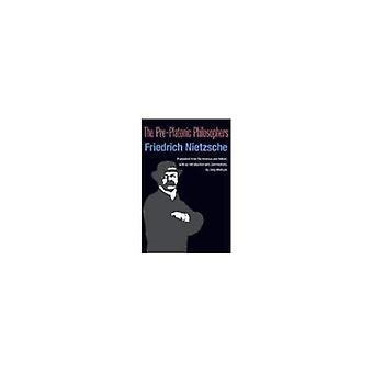 Die Pre-platonischen Philosophen (internationale Nietzsche-Studien)