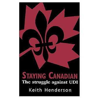 Staying Canadian: The Struggle Against Udi