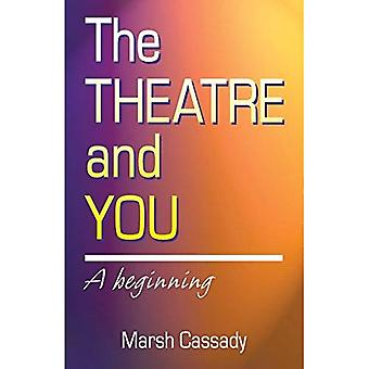 The Theater and You: A Beginning