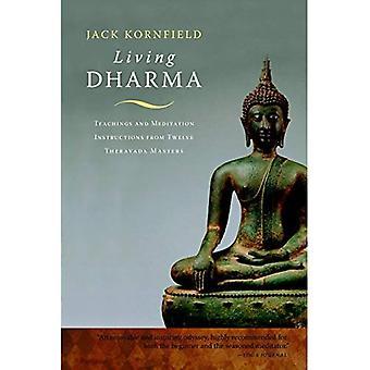 Lebenden Dharma: Lehren und Meditation Anleitung von zwölf Theravada meistern