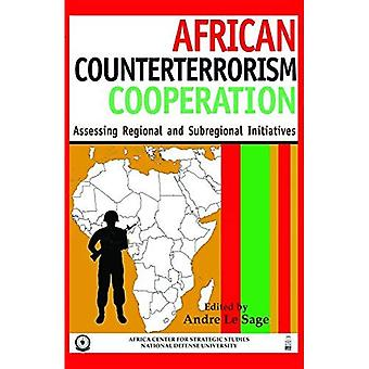 African Counterterrorism Cooperation: Assessing Regional and Subregional Initiatives