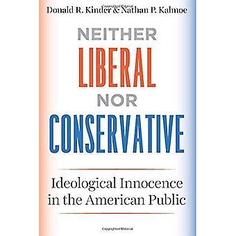 Varken liberala eller konservativa: ideologiska oskuld i den amerikanska allmänheten (Chicago studier i amerikansk politik)
