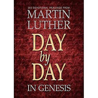 Jour après jour dans la Genèse: 365 lectures dévotionnelles de Martin Luther