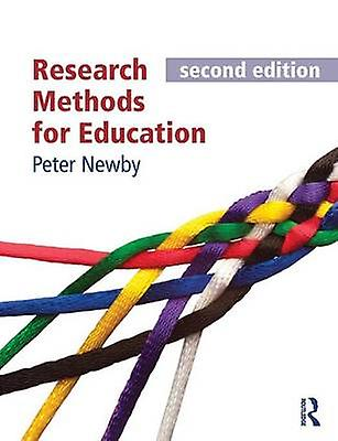 Research Methods for Education second edition by Newby & Peter