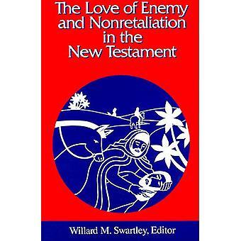 Die Liebe zum Feind und Nonretaliation im neuen Testament von Swartley & Willard M.