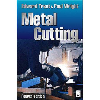 Metal Cutting Fourth Edition by Wright & Paul K.