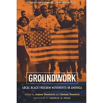 Groundwork Local Black Freedom Struggles in America by Payne & Charles
