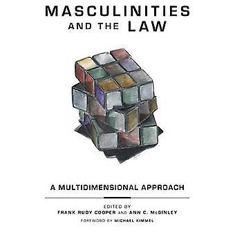 Männlichkeiten und dem Gesetz A mehrdimensionalen Ansatz von McGinley & Ann C.