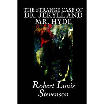 The Strange Case of Dr. Jekyll and Mr. Hyde by Robert Louis Stevenson Fiction Classics Fantasy Horror Literary by Stevenson & Robert Louis