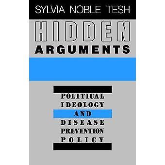 Arguments cachés idéologie politique et la politique de prévention de la maladie par Tesh & Sylvia Noble