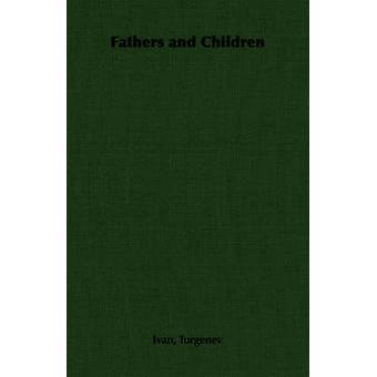 Fathers and Children by Turgenev & Ivan