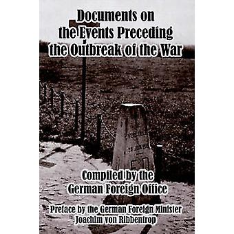 Documents on the Events Preceding the Outbreak of the War by von Ribbentrop & Joachim
