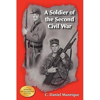 A Soldier of the Second Civil War by Manrique & C. Daniel