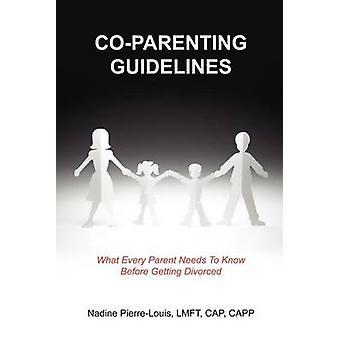 COPARENTING riktlinjer vad varje förälder behöver veta innan att skiljas av PierreLouis & Nadine