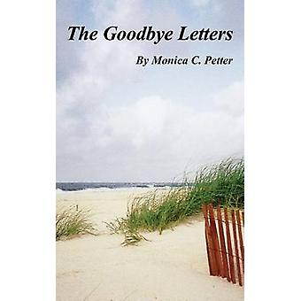 The Goodbye Letters by Petter & Monica C.