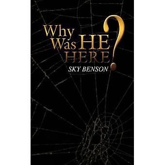 Why Was He Here by Benson & Sky