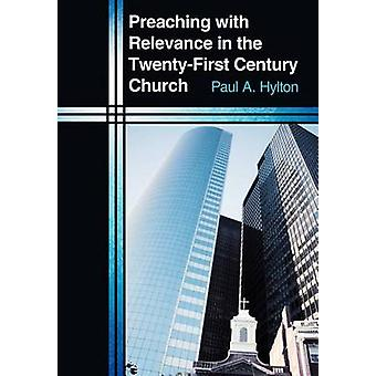 Hylton & ポール・ A によって TwentyFirst 世紀教会における関連性と説教.