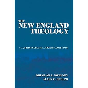 The New England Theology by Sweeney & Douglas A.