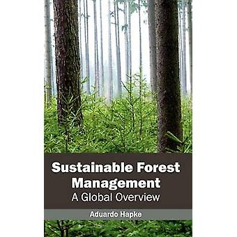 Sustainable Forest Management A Global Overview by Hapke & Aduardo