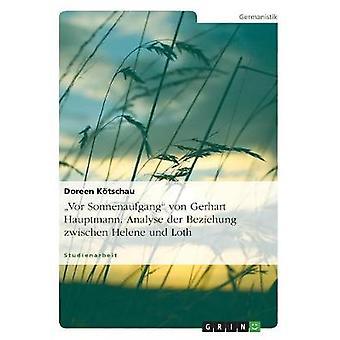 Vor Sonnenaufgang von Gerhart Hauptmann. Analyse der Beziehung zwischen Helene und Loth by Ktschau & Doreen