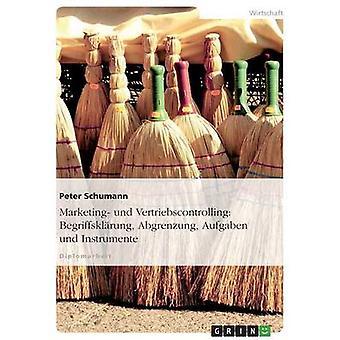 Marketing Und Vertriebscontrolling Begriffsklrung Abgrenzung Wirtschafts-Und Instrumente von & Peter Schumann