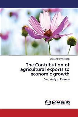 The Contribution of Agricultural Exports to Economic Growth by Uwimbabazi Christine