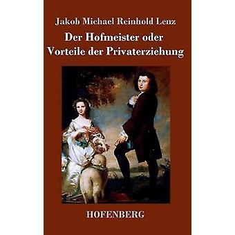 Der Hofmeister Oder Vorteile der Privaterziehung von Jakob Michael Reinhold Lenz