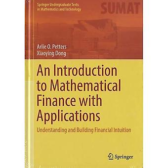 An Introduction to Mathematical Finance with Applications: Understanding and Building Financial Intuition - Springer Undergraduate Texts in Mathematics and Technology (Hardback)