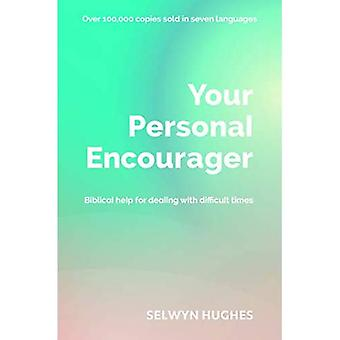 Your Personal Encourager: Biblical help for dealing with difficult times