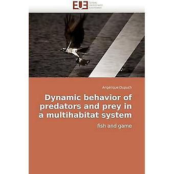 Dynamic Behavior of Predators and Prey in a Multihabitat System by Dupuch & Anglique