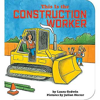 This Is The Construction Worker [Board book]