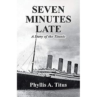 Sete minutos atrasado: uma história do Titanic