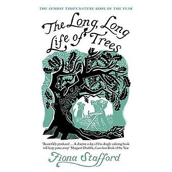 The Long - Long Life of Trees by Fiona Stafford - 9780300228205 Book