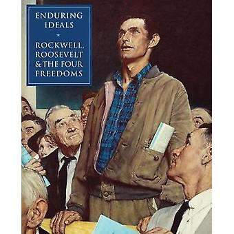 Enduring Ideals - Rockwell - Roosevelt and the Four Freedoms by Enduri