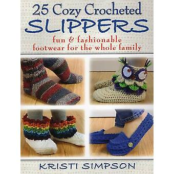 25 Cozy Crocheted Slippers - Fun & Fashionable Footwear for the Whole