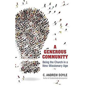 Generous Community - Being the Church in a New Missionary Age by C And