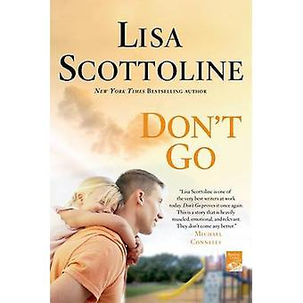 Don't Go by Lisa Scottoline - 9781250010087 Book