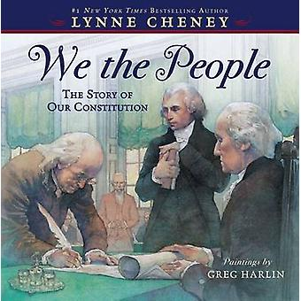 We the People - The Story of Our Constitution by Lynne Cheney - Greg H
