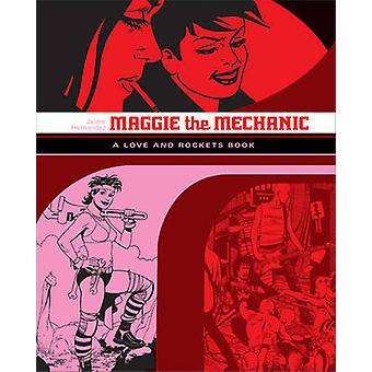 Maggie the Mechanic - The First Volume of  -Locas - Stories from  -Love a