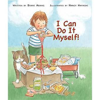 I Can Do It Myself! by Diane Adams - Nancy Hayashi - 9781561457250 Bo