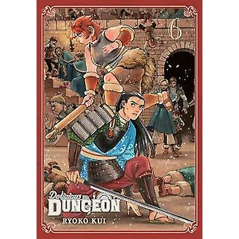 Delicious in Dungeon - Vol. 6 by Delicious in Dungeon - Vol. 6 - 9781